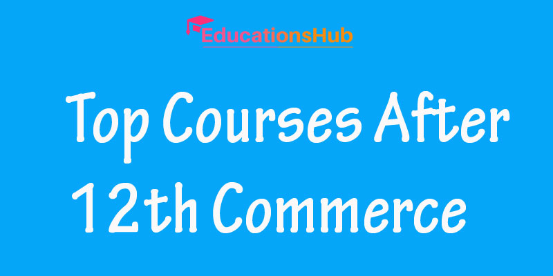 Top Courses After 12th Commerce