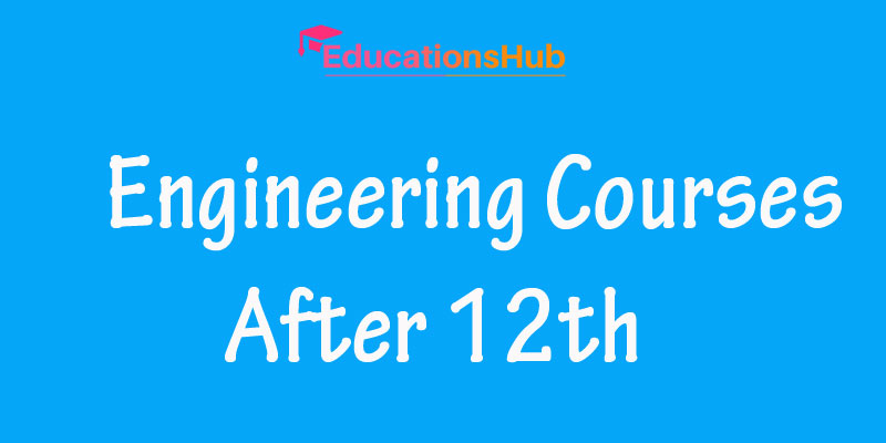Engineering Courses After 12th
