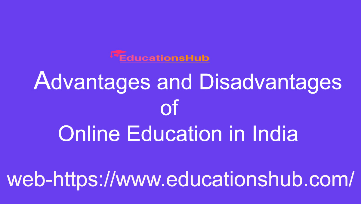 Advantages and Disadvantages of Online Education in India