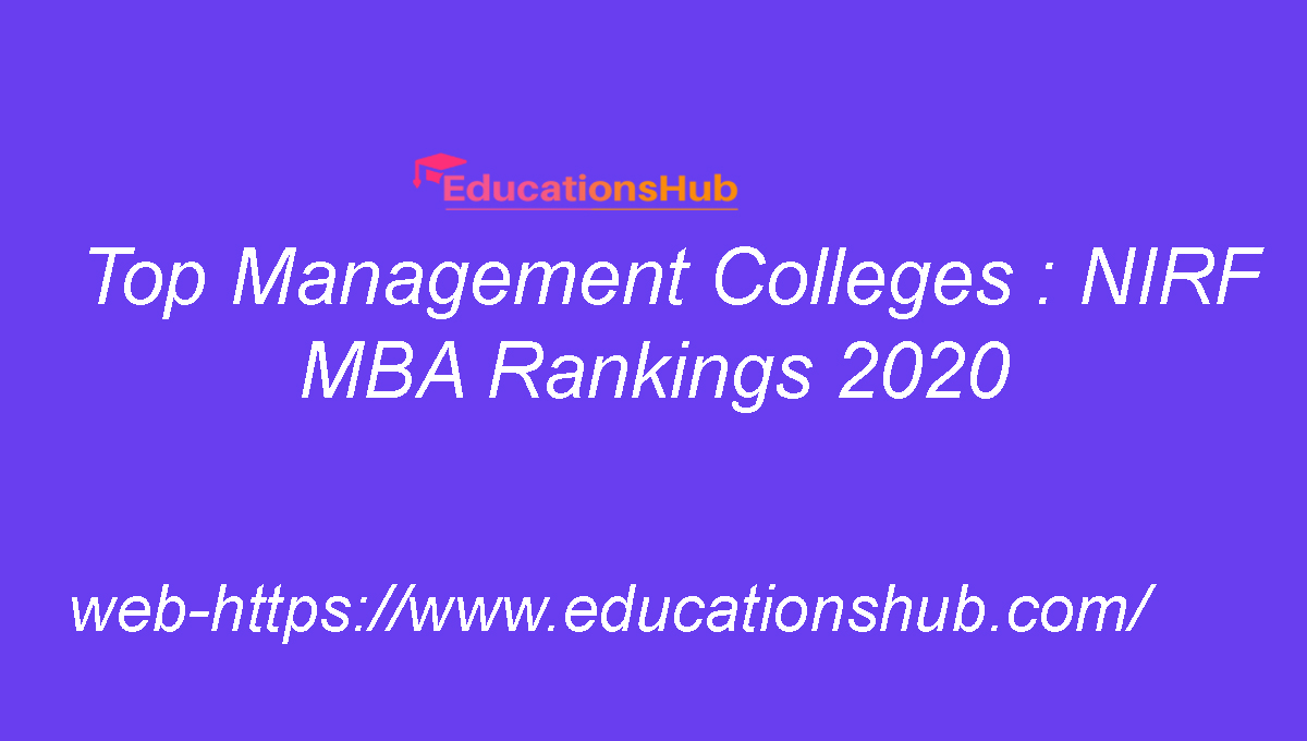 Top Management Colleges : NIRF MBA Rankings 2020