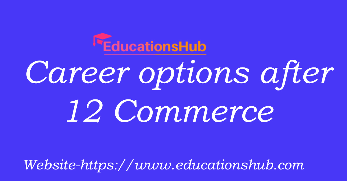 Career options after 12 commerce